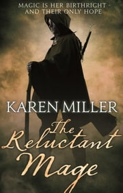 The Reluctant Mage ebook by Karen Miller