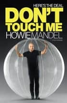 Here's the Deal - Don't Touch Me eBook by Howie Mandel, Josh Young