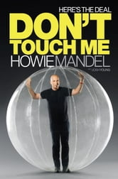 Here's the Deal - Don't Touch Me ebook by Howie Mandel,Josh Young