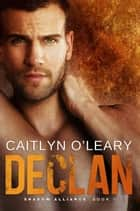 Declan ebook by Caitlyn O'Leary