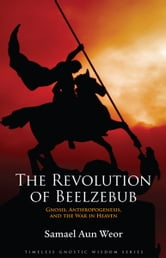The Revolution of Beelzebub ebook by Samael Aun Weor