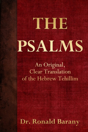 The Psalms: An Original, Clear Translation of the Hebrew Tehillim