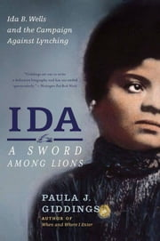 Ida: A Sword Among Lions ebook by Paula J. Giddings