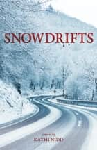 Snowdrifts ebook by Kathi Nidd