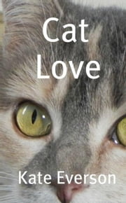 Cat Love ebook by Kate Everson