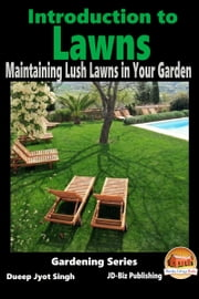 Introduction to Lawns: Maintaining Lush Lawns in Your Garden ebook by Dueep Jyot Singh