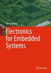 Electronics for Embedded Systems ebook by Ahmet Bindal