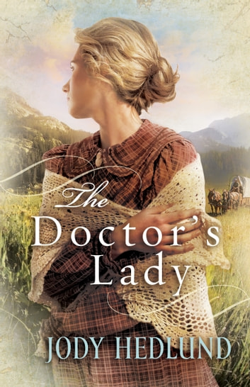 Doctor's Lady, The ebook by Jody Hedlund