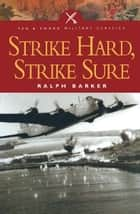 Strike Hard, Strike Sure ebook by Ralph Barker