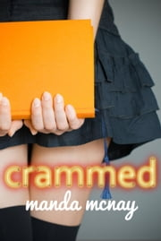 Crammed ebook by Manda McNay