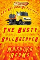 The Busty Ballbreaker ebook by Mathiya Adams