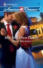 Her Very Own Family ebook by Trish Milburn