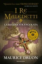 La regina strangolata ebook by Maurice Druon