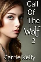 Call Of The Wolf 2 ebook by Carrie Kelly