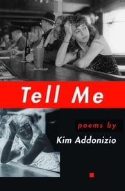 Tell Me ebook by Kim Addonizio