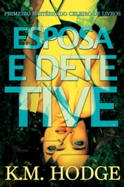 Esposa e Detetive ebook by K.M. Hodge, Melissa Storm