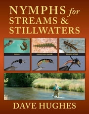 Nymphs for Streams & Stillwaters ebook by Dave Hughes