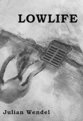 Lowlife ebook by Julian Wendel