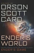 Ender's World - Fresh Perspectives on the SF Classic Ender's Game eBook by Orson Scott Card, Janis Ian, Aaron Johnston,...