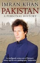 Pakistan - A Personal History ebook by Imran Khan