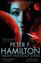 Night Without Stars - Chronicle of the Fallers 2 ebook by Peter F. Hamilton