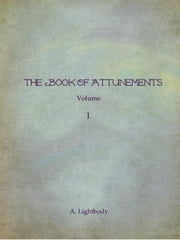 The Book of Attunements ebook by A. Lightbody