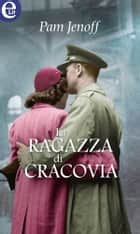La ragazza di Cracovia (eLit) eBook by Pam Jenoff