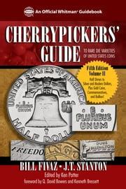 Cherrypickers' Guide to Rare Die Varieties of United States Coins ebook by Bill Fivaz,J.T. Stanton