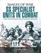 SS Specialist Units in Combat ebook by Bob Carruthers