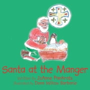 Santa at the Manger ebook by JoAnne Pankratz