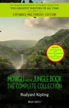 The Jungle Book: The Complete Collection ebook by Rudyard Kipling