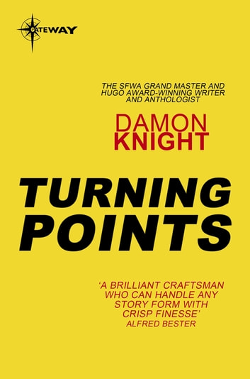 Turning Points - Essays on the Art of Science Fiction ebook by Damon Knight
