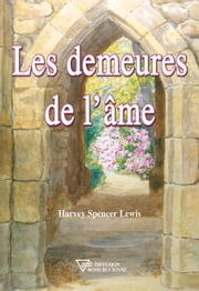 Les demeures de l'âme ebook by Harvey Spencer Lewis