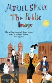 The Public Image - A Virago Modern Classic ebook by Muriel Spark
