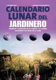Calendario lunar del jardinero ebook by F. Mainardi Fazio