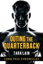 Outing the Quarterback ebook by Tara Lain