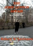 The John Lennon Affair ebook by Robert S. Levinson