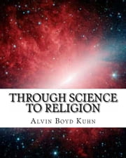 Through Science to Religion ebook by Alvin Boyd Kuhn