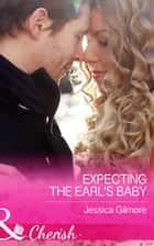 Expecting the Earl's Baby (Mills & Boon Cherish) (Summer Weddings, Book 1) ebook by Jessica Gilmore