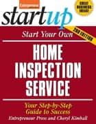 Start Your Own Home Inspection Service - Your Step-By-Step Guide to Success ebook by Entrepreneur Press