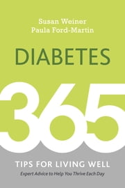 Diabetes - 365 Tips for Living Well ebook by Susan Weiner, MS, RDN, CDE, CDN,Paula Ford-Martin