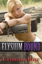 Elysium Bound ebook by Crimson Rose