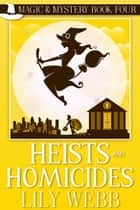 Heists and Homicides ebook by Lily Webb