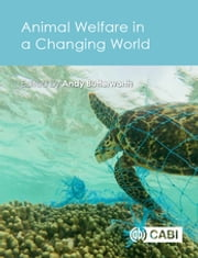 Animal Welfare in a Changing World ebook by Dr Andrew Butterworth, Rebecca Aldworth, Shelley M. Alexander,...