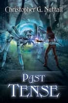 Past Tense ebook by Christopher Nuttall