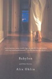 Babylon and Other Stories ebook by Alix Ohlin