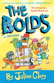 The Bolds on Holiday ebook by Julian Clary