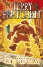 Feet Of Clay - (Discworld Novel 19) ebook by