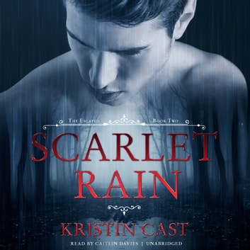 Scarlet Rain - The Escaped, Book Two audiobook by Kristin Cast