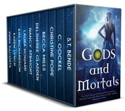 Gods and Mortals: Ten Urban Fantasy & Paranormal Novels Featuring Thor, Loki, Greek Gods, Native American Spirits, Vampires, Werewolves, & More ebook by C. Gockel, ST Bende, Christine Pope,...